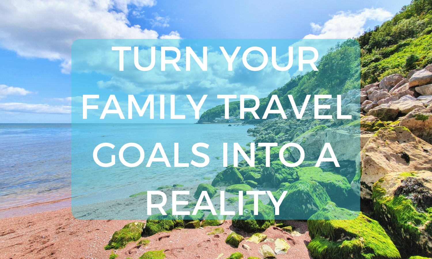 Turn your travel goals into a reality