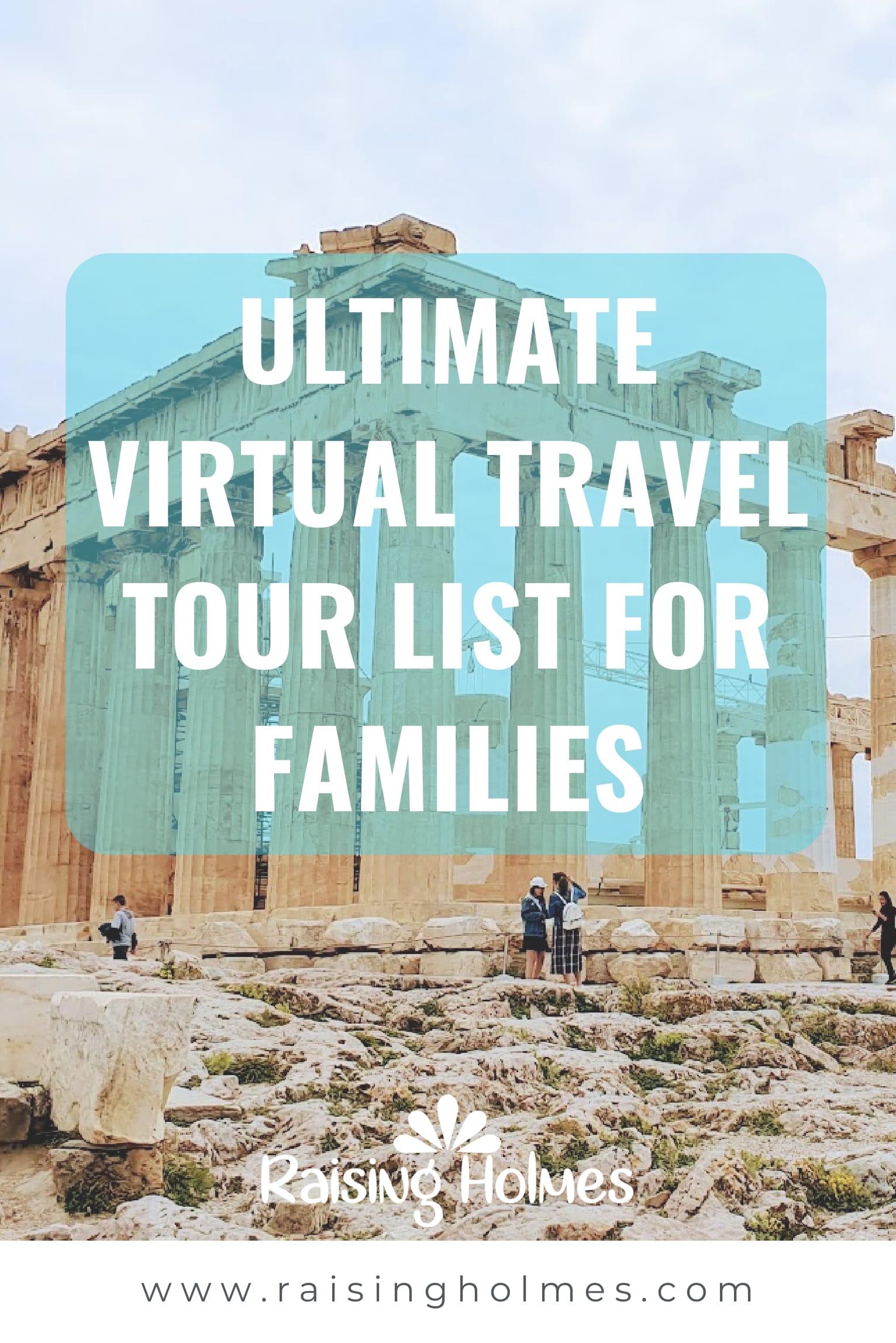 Ultimate Virtual Tour List For Families