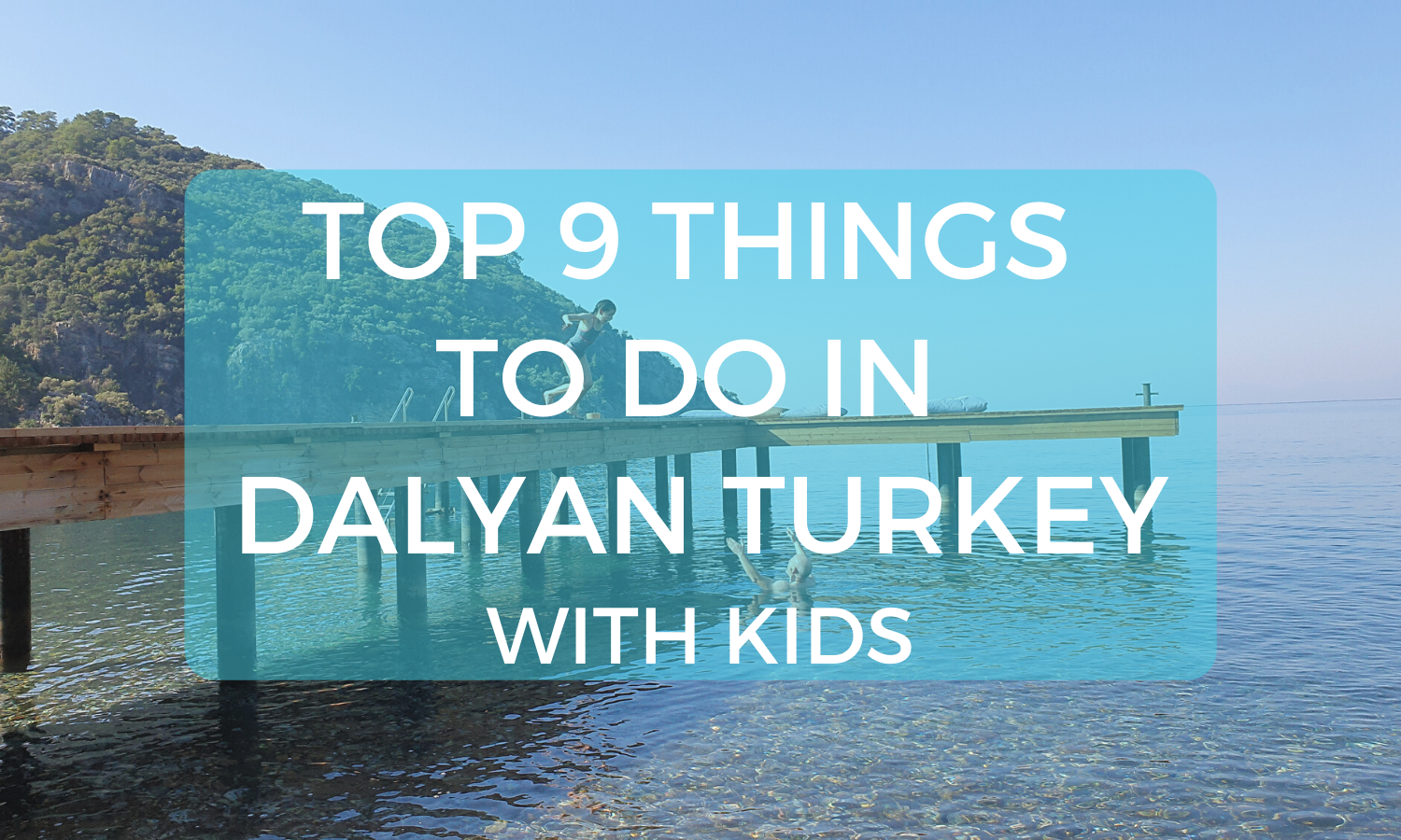 Top 9 Things to Do In Dalyan Turkey With Kids